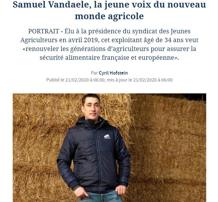 Le Figaro – Samuel Vandaele, la jeune voix du nouveau monde agricole